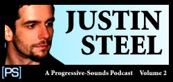 Justin Steel Progressive Sounds Podcast JUSTIN STEEL VOLUME