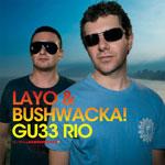 Layo   Bushwacka Global Underground 033 Rio Layo & Bushwacka - Global Underground: 033 - Rio
