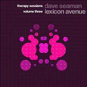 Lexicon Avenue and Dave Seaman Therapy Sessions Volume III Lexicon Avenue & Dave Seaman - Therapy Sessions Volume III